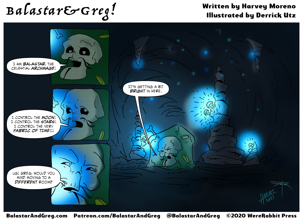 That's it, Greg. I forbid you from entering this cavern EVER again!